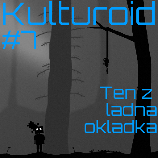 Kulturoid #7 – Ten z ładną okładką