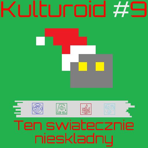 Kulturoid #9 – Ten świątecznie nieskładny