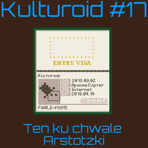 Kulturoid #17 – Ten ku chwale Arstotzki