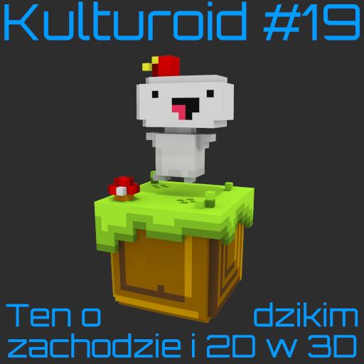 Kulturoid #19 – Ten o dzikim zachodzie i 2D w 3D