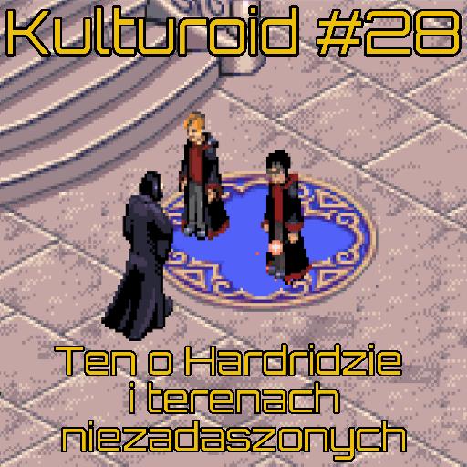 Kulturoid #28 – Ten o Hardridzie i terenach niezadaszonych