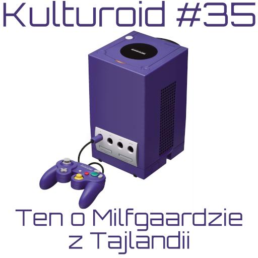 Kulturoid #35 – Ten o Milfgaardzie z Tajlandii