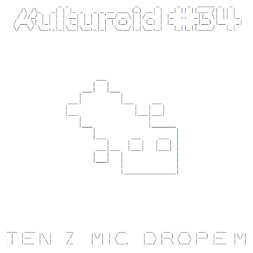 Kulturoid #34 – Ten z mic dropem