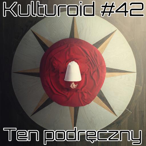Kulturoid #42 – Ten podręczny