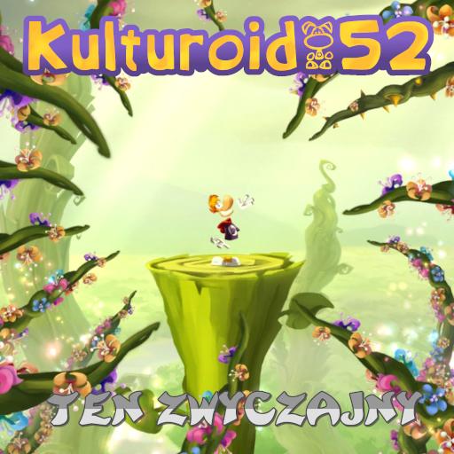 Kulturoid #52 – Ten zwyczajny