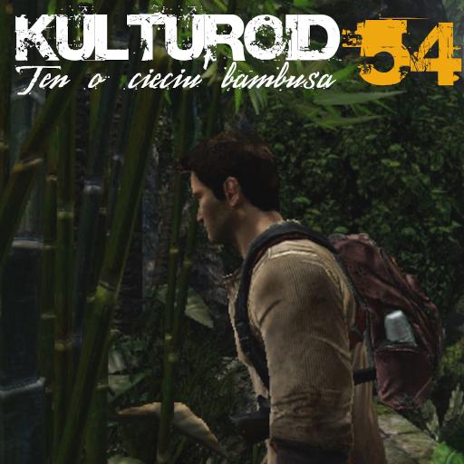 Kulturoid #54 – Ten o cięciu bambusa